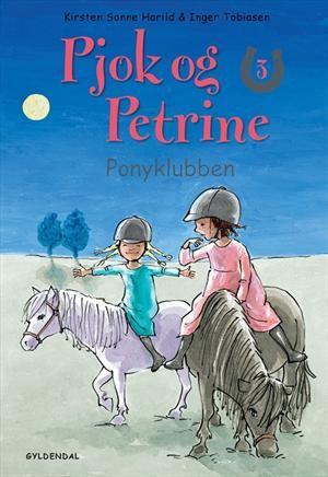 Kirsten Sonne Harild - Pjok og Petrine ponyklubben