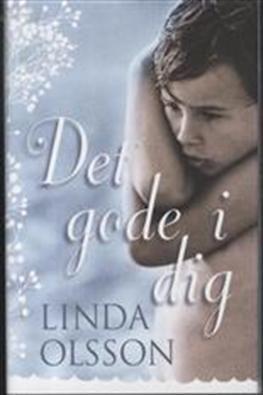 Linda Olsson - Det gode i dig