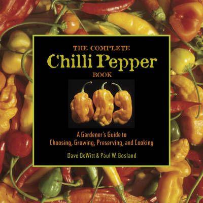 Dave DeWitt - The complete chilli pepper book