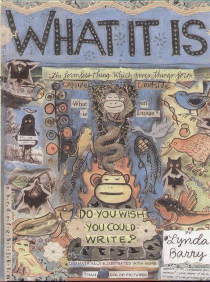 Lynda Barry - What It Is