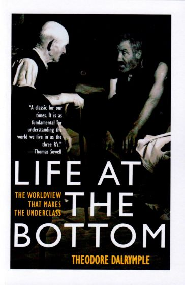 Theodore Dalrymple - Life at the bottom