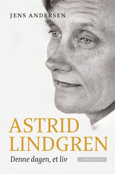 Jens Andersen Astrid Lindgren denne dagen,et liv