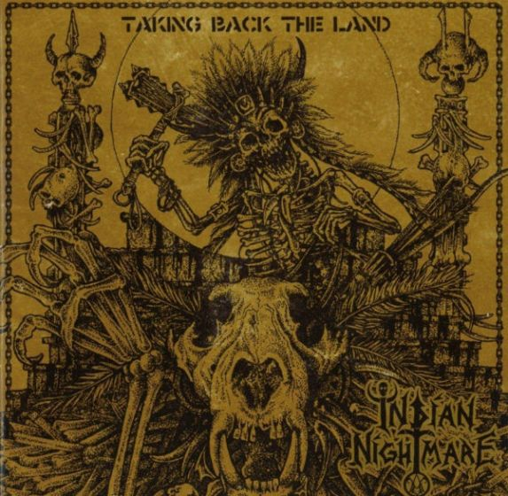 Cd indian nightmare - taking back the land
