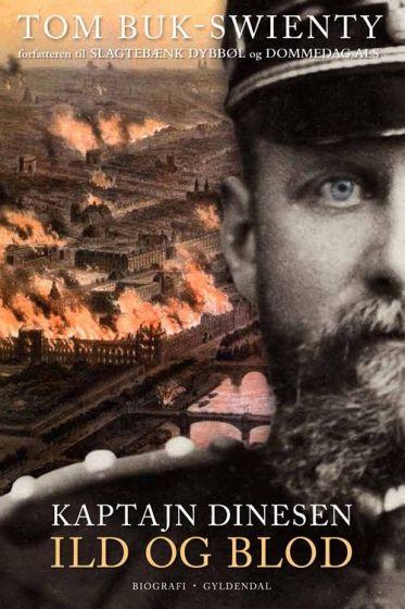 Tom Buk-Swienty - Kaptajn Dinesen ild og blod