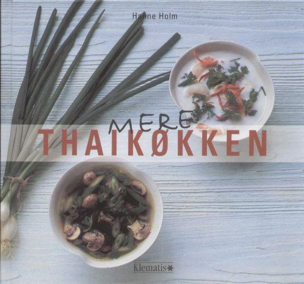 Hanne Holm - Mere Thaikøkken