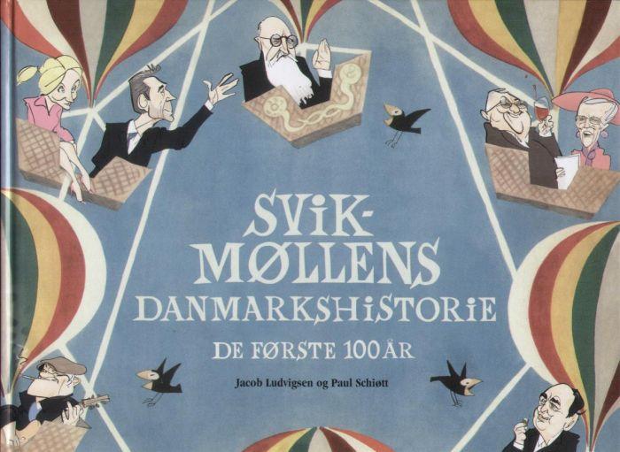 Svikmøllens Danmarkshistorie de første 100år