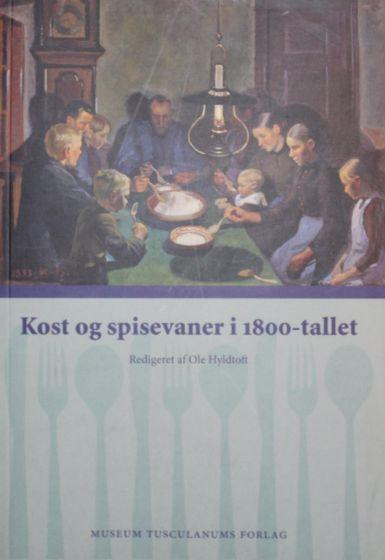 Ole Huldtoft - Kost og spisevaner i 1800-tallet