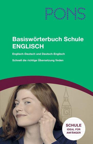 Basiswörterbuch Schule Englisch-Deutsch Deutsch-Englisch