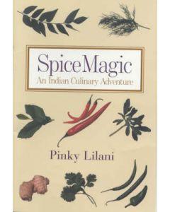 Pinky Lilani - Spice Magic an Indian culinary adventure