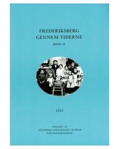 Frederiksberg gennem tiderne 2011 bind 34