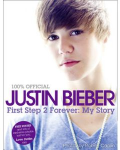 Justin Beiber - First step 2 forever : My story