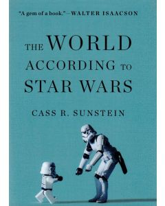 Cass R. Sunstein - The World according to Star Wars
