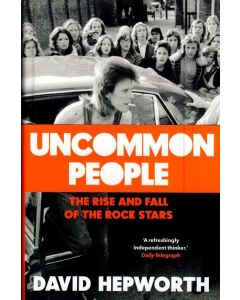 David Hepworth - Uncommon people