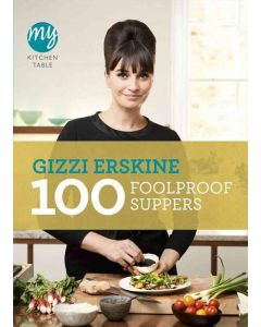 Gizzi Erskine - 100 foolproof suppers
