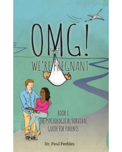 Dr. Paul Peebles - Omg! We're Pregnant (Psychological Survival Guide for Parents, nr. 1)