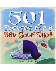 Justin J. Exner - 501 excuses for a bad golf shot