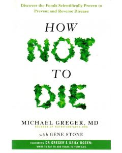 Michael Greger - How not to die