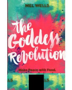 Mel Wells - The goddess revolution