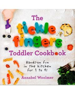 Annabel Woolmer - The tickle fingers toddler cookbook