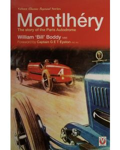 William Boddy - Montlhéry -The Story Of The Paris Autodrome