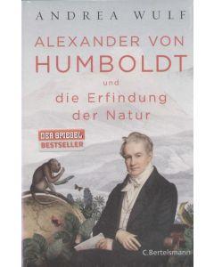 Andrea Wulf - Alexander von Humboldt und die erfindung der natur