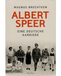 Magnus Brechtken - Albert Speer -eine Deutsche karriere