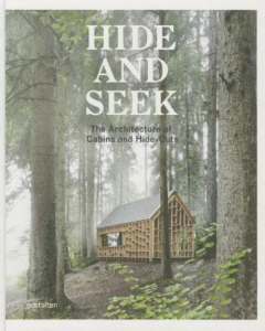 Hide and Seek -The Architecture of Cabins and Hideouts