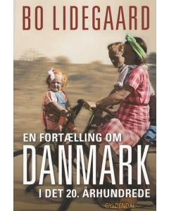 Bo Lindegaard - En fortælling om Danmark i det 20. århundrede