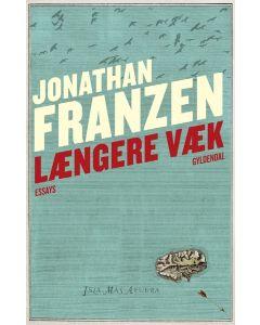 Jonathan Franzen - Længere væk