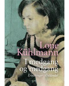 Lone Kühlmann - I medgang og medgang