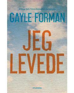 Gayle Forman - Jeg lever