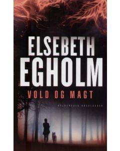 Elsebeth Egholm - Vold og magt