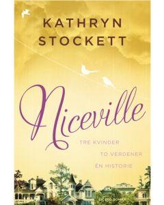 Kathryn Stockett - Niceville Niceville tre kvinder to verdener e