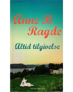 Anna B. Ragde - Altid tilgivelse