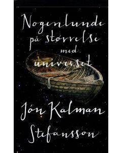 Jón Kalman Stesansson - Nogenlunde på størrelse med universet