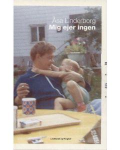 Åsa Linderborg - Mig ejer ingen