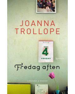 Joanna Trollope - Fredag aften