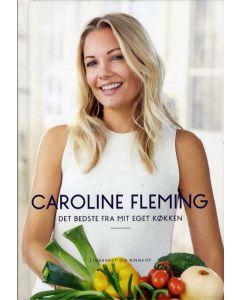 Caroline Flemming - Det bedste fra mit eget køkken