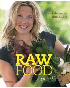 Erica Palmcrantz - Raw food for livet