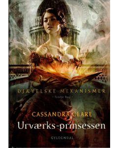 Cassandra Clare - Djævelske mekanismer 3 -Urværksprinsessen
