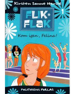 Kirsten Sonne Harild - kom igen, Felina Flik Flak nr1