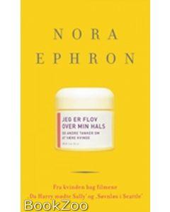 Nora Ephron - Jeg er flov over min hals