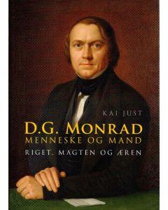 Kai Just - D.G. Monrad - menneske og mand riget, magt og æren