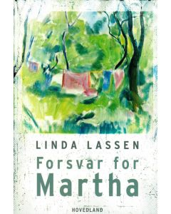 Linda Lassen - Forsvar for Martha