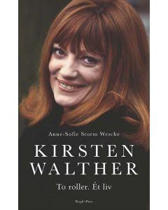 Anne-Sofie Storm Wesche - Kirsten Walther to roller. Ét liv