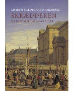Lisbeth Smedegaard Andersen - Skrædderen en historie om 1800 tallet