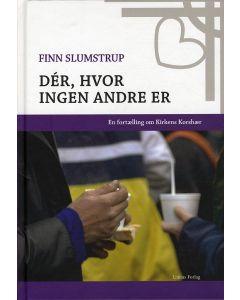Finn Slumstrup - Dér, hvor ingen andre er
