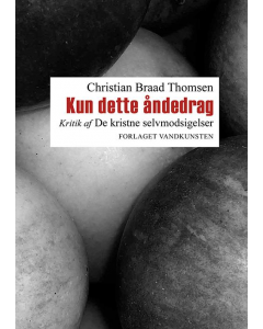 Christian Braad Thomsen - Kun dette åndedrag