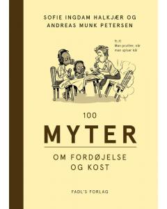 Sofie Ingdam Halkjær - 100 myter om fordøjelse og kost