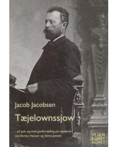 Jacob Jacobsen - Tæjelownssjow På jysk og genfortalt på rigsdansk